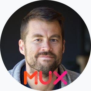 Jon Dahl from Mux
